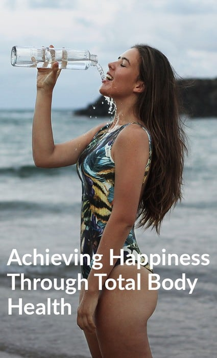 Achieving Happiness Through Total Body Health