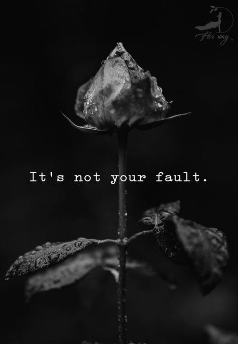 It's not your fault.