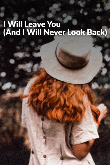 I Will Leave You (And I Will Never Look Back)