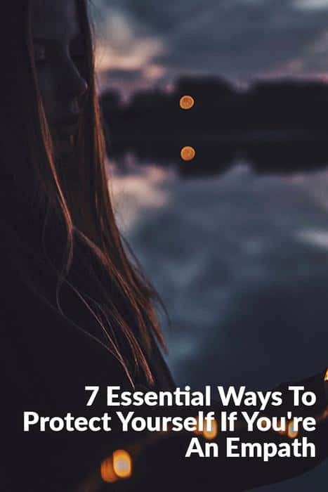 7 Essential Ways To Protect Yourself If You're An Empath