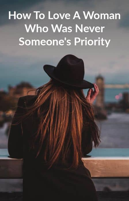 How To Love A Woman Who Was Never Someone's Priority