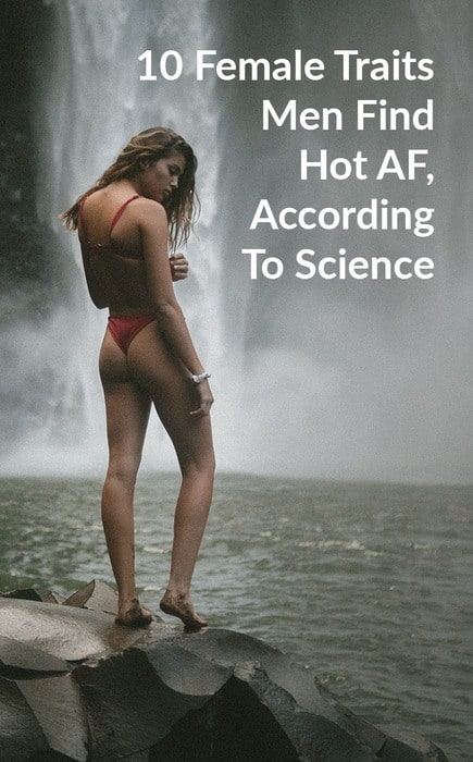 10 Female Traits Men Find Hot AF, According To Science