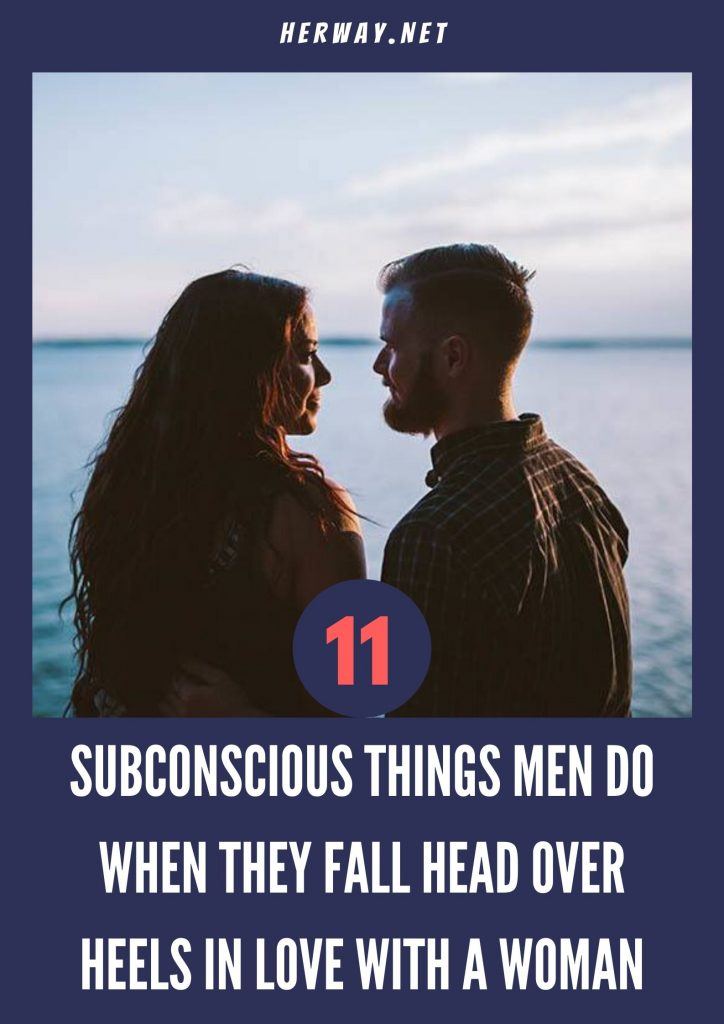 11 Subconscious Things Men Do When They Fall Head Over Heels In Love With A Woman