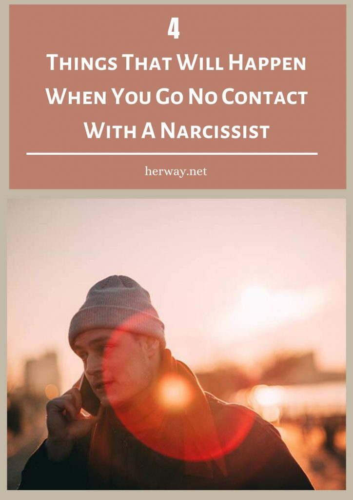 4 Things That Will Happen When You Go No Contact With A Narcissist Pinterest
