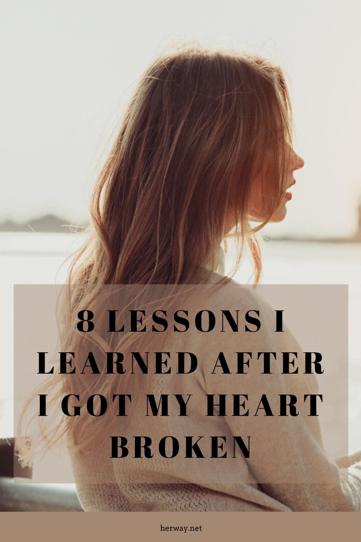 8 Lessons I Learned After I Got My Heart Broken