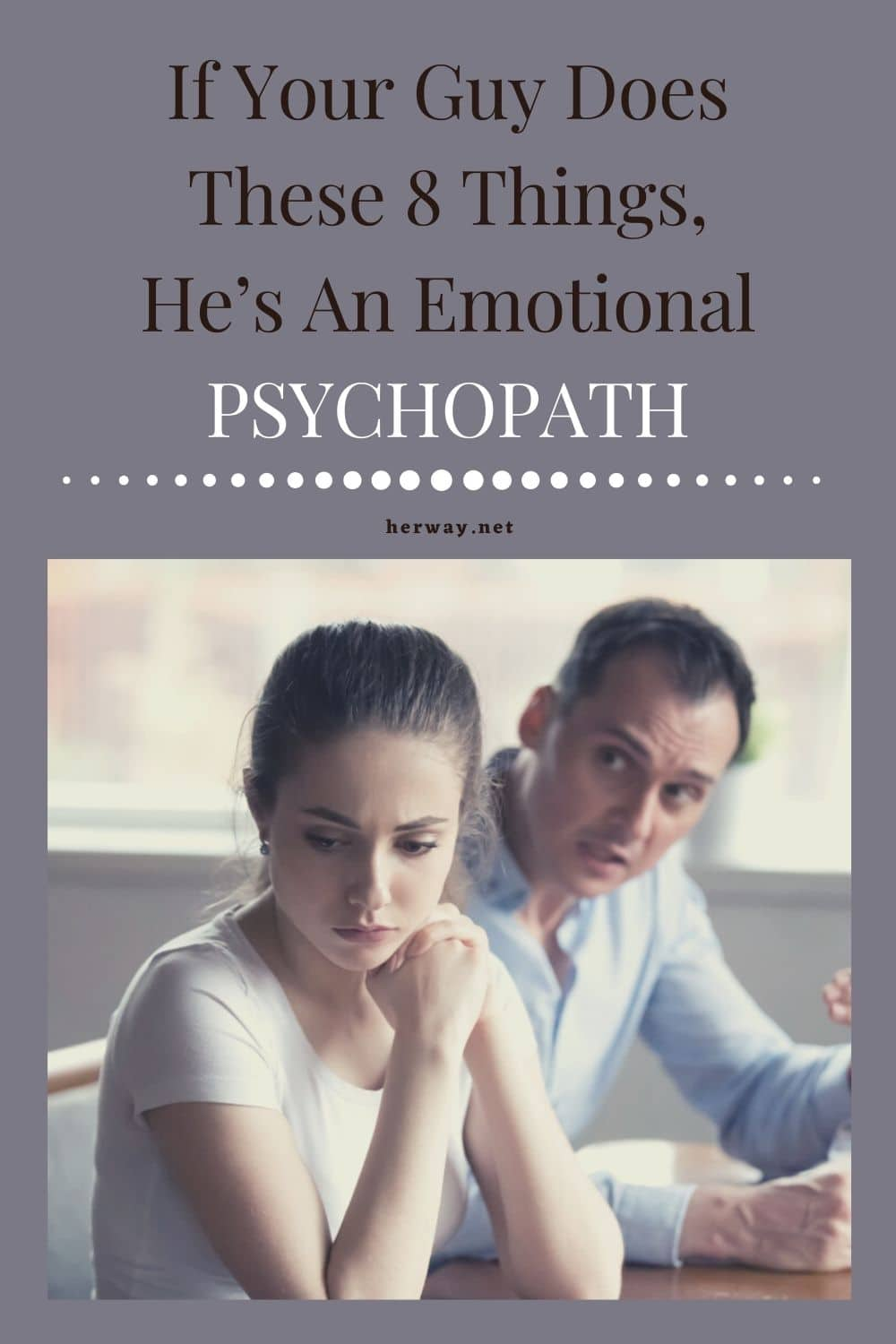 If Your Guy Does These 8 Things, He's An Emotional PSYCHOPATH