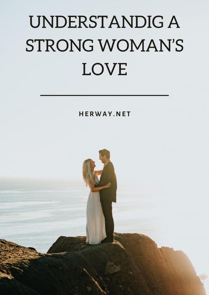 Understanding A Strong Woman's Love