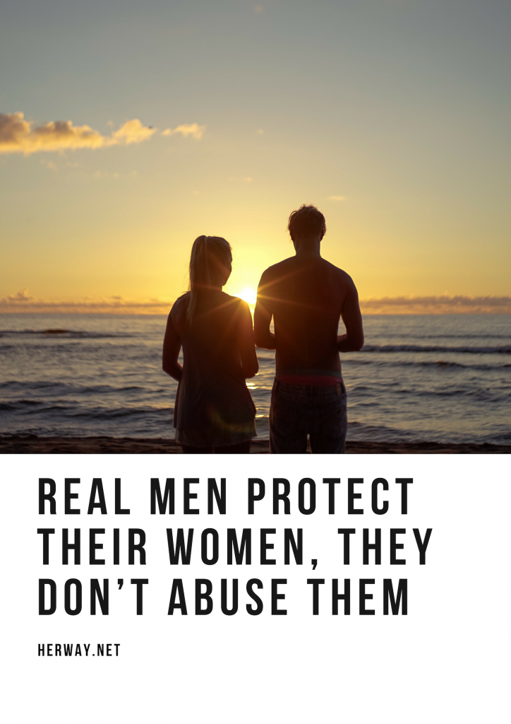 Real Men Protect Their Women, They Don't Abuse Them
