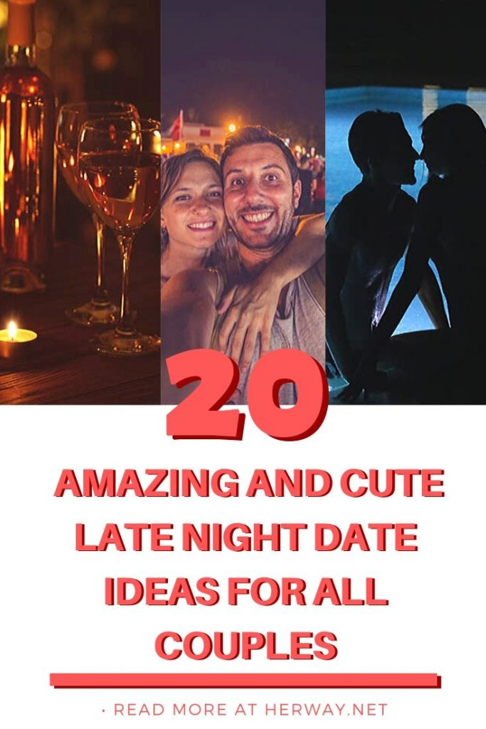20 Amazing And Cute Late Night Date Ideas For All Couples