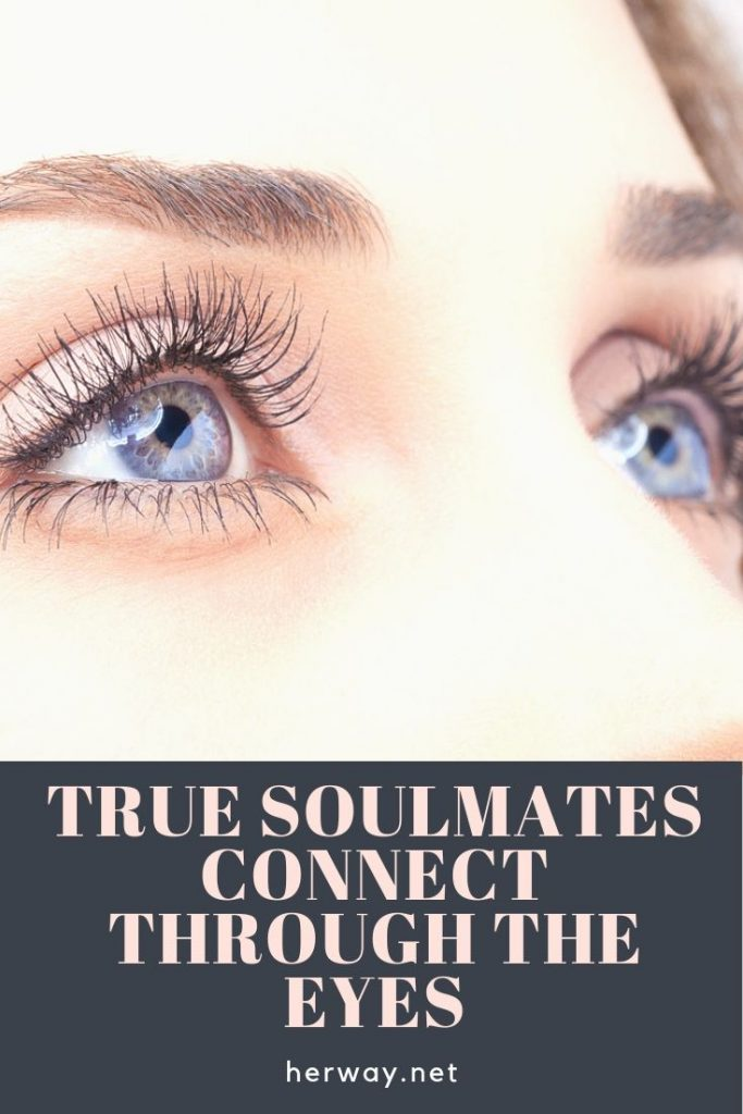 True Soulmates Connect Through The Eyes