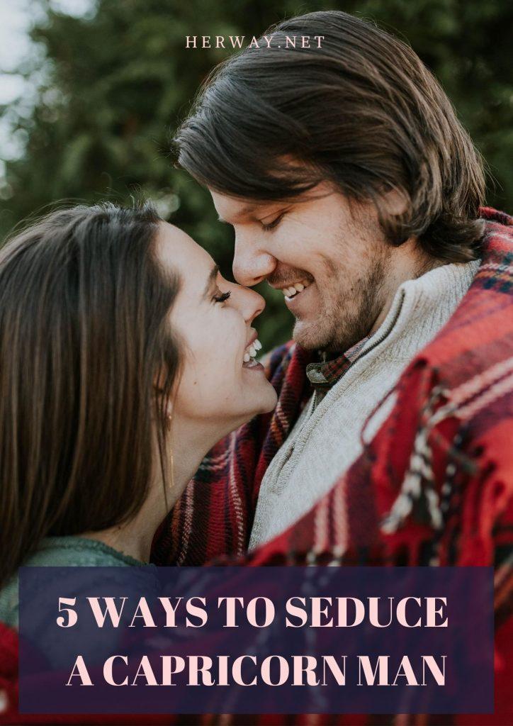 5 Ways To Seduce A Capricorn Man