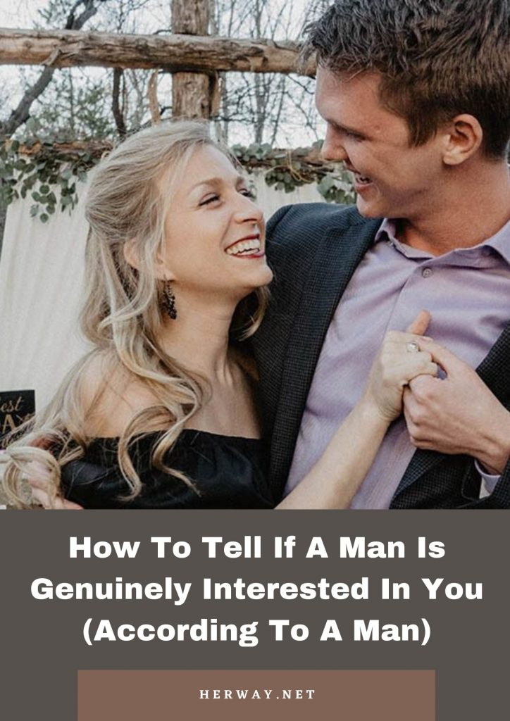 How To Tell If A Man Is Genuinely Interested In You (According To A Man)