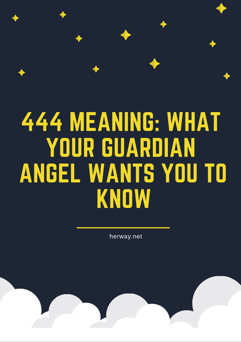 444 Meaning: What Your Guardian Angel Wants You To Know