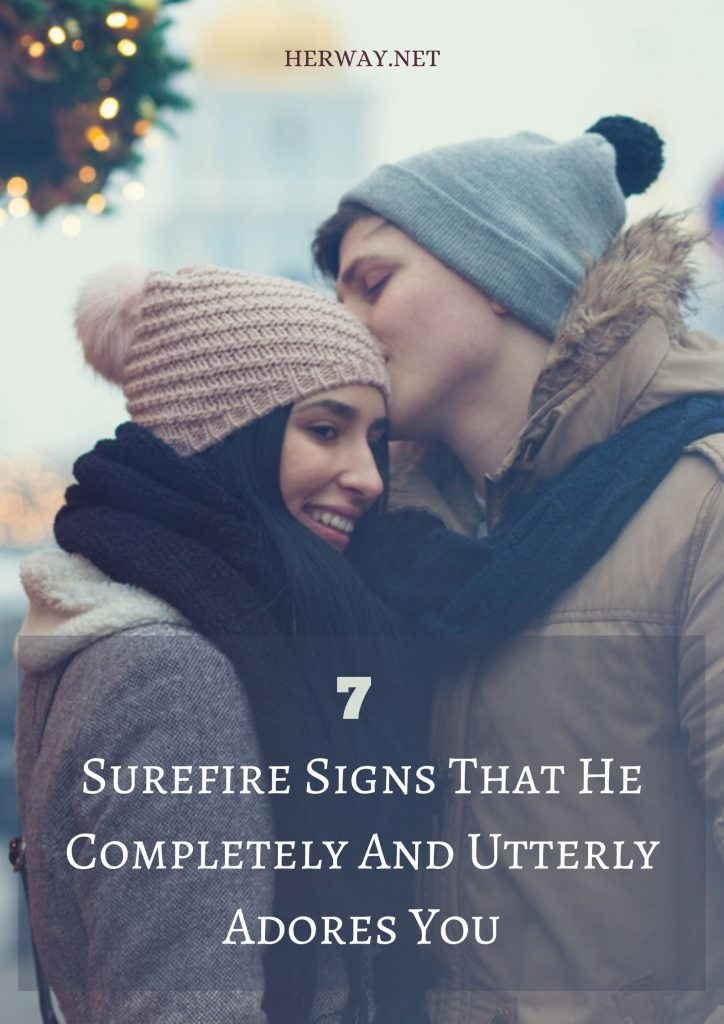 7 Surefire Signs That He Completely And Utterly Adores You