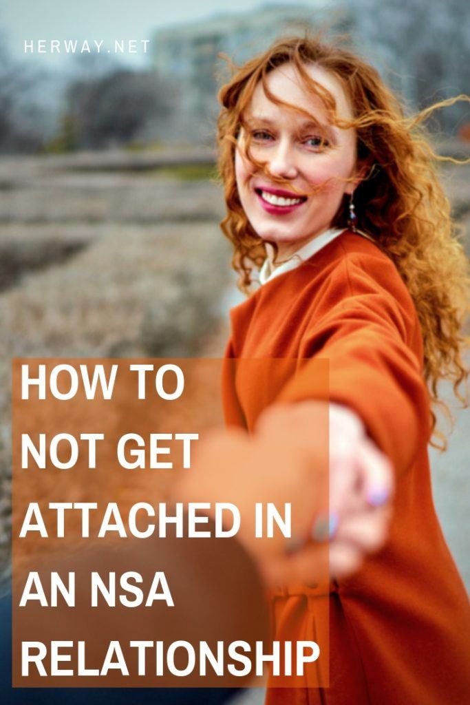 HOW TO NOT GET ATTACHED IN AN NSA RELATIONSHIP