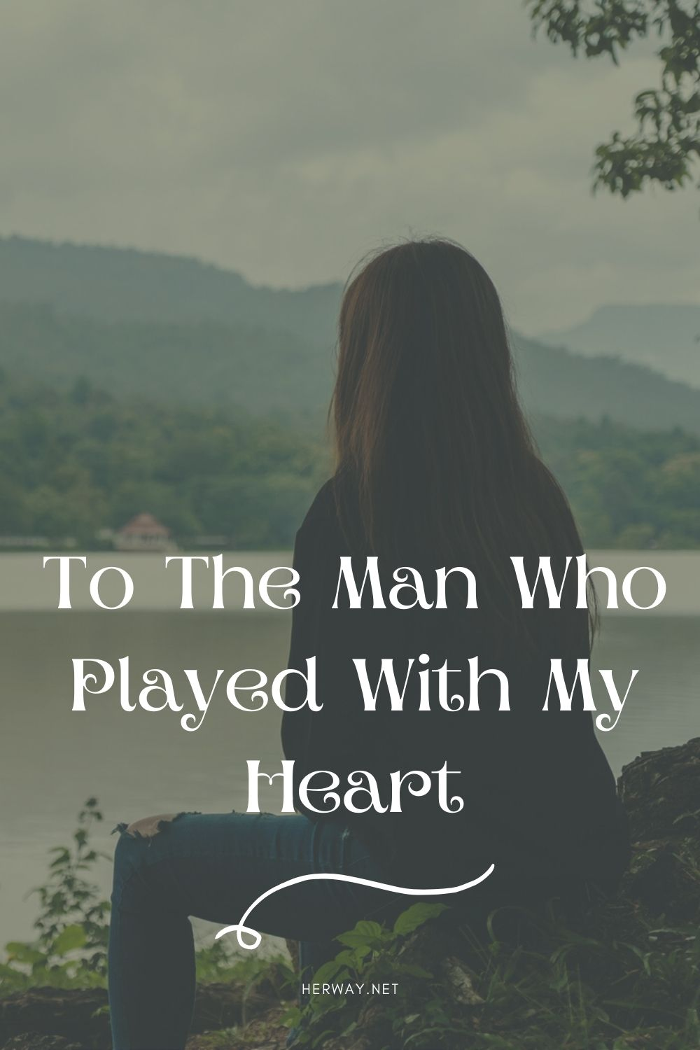 To The Man Who Played With My Heart