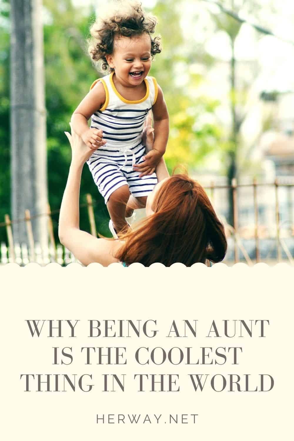 WHY BEING AN AUNT IS THE COOLEST THING IN THE WORLD