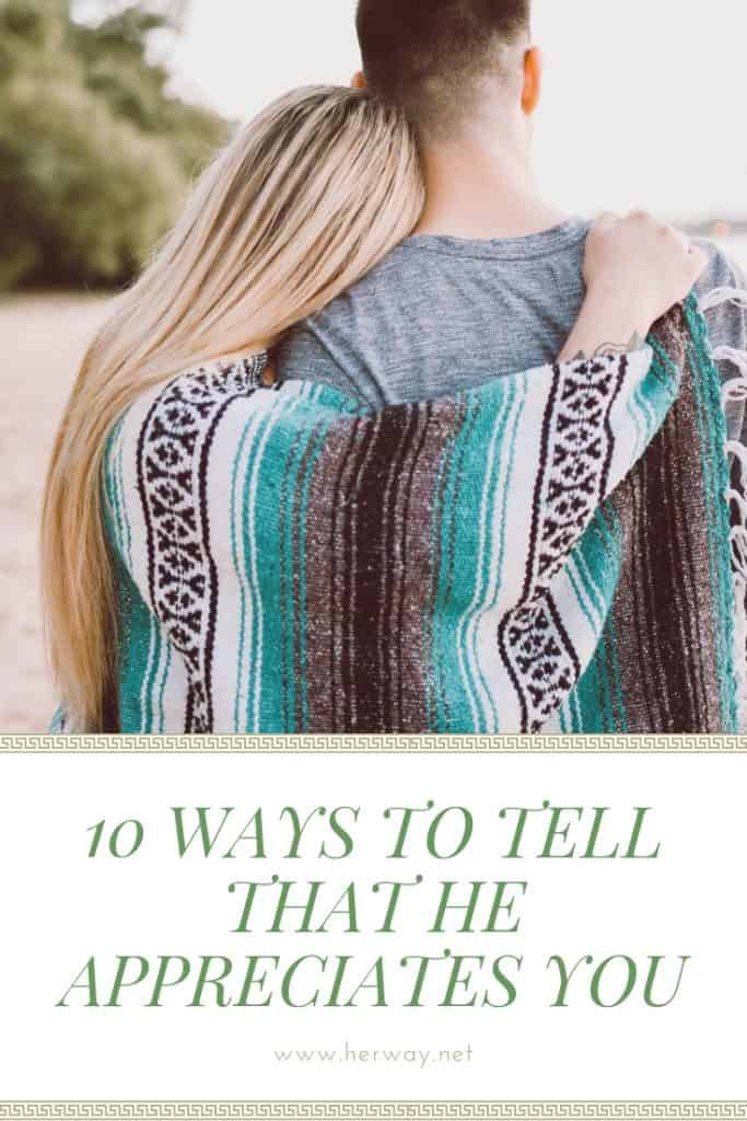 10 Ways To Tell That He Appreciates You