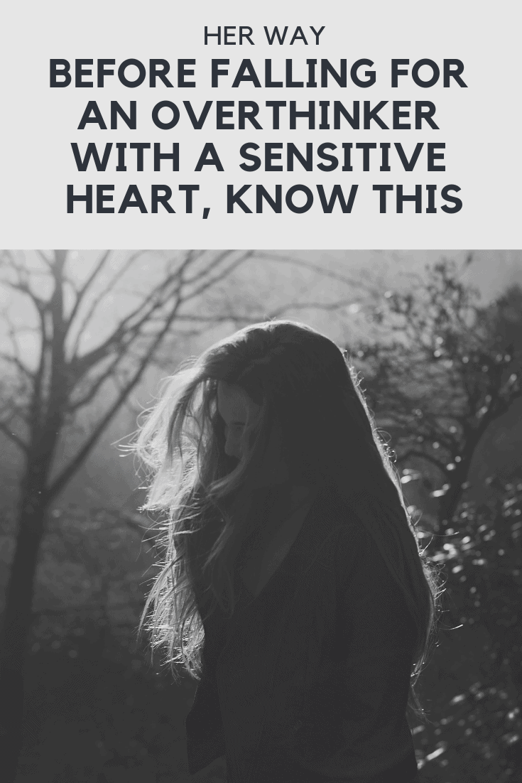 Before Falling For An Overthinker With A Sensitive Heart