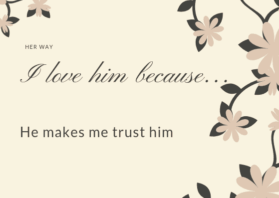 He makes me trust him