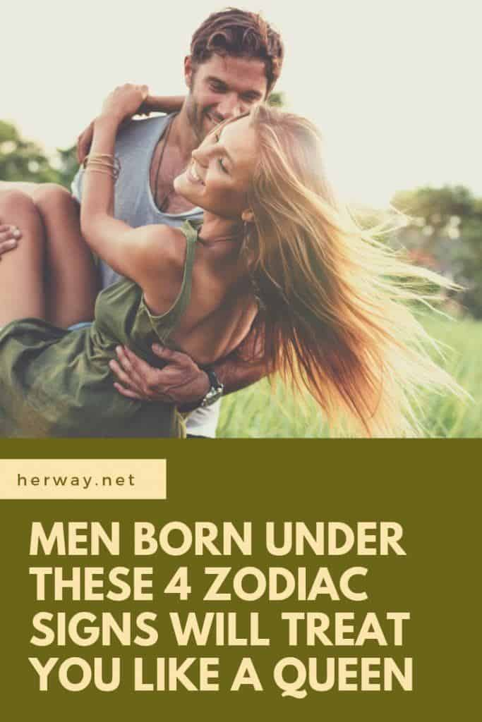 Men Born Under These 4 Zodiac Signs Will Treat You Like A Queen
