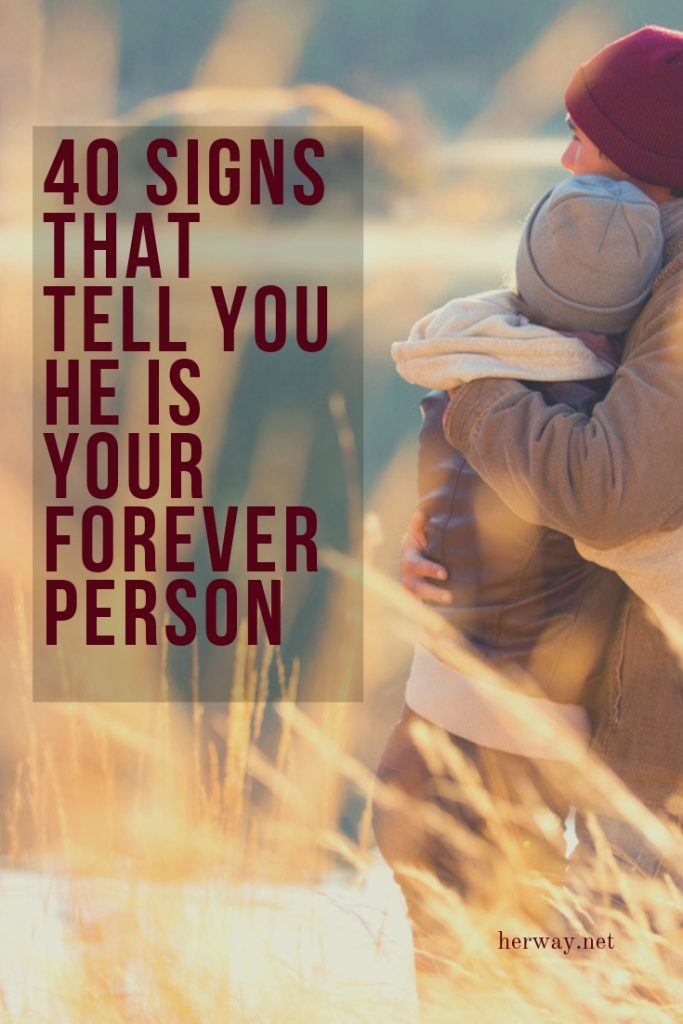 40 Signs That Tell You He is Your Forever Person