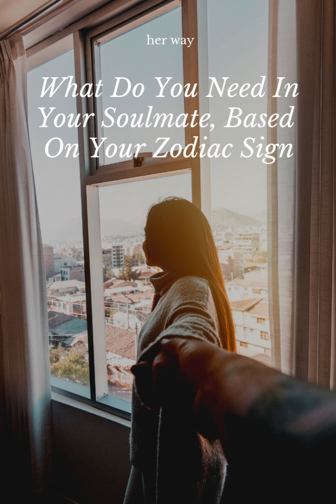 What Do You Need In Your Soulmate, Based On Your Zodiac Sign