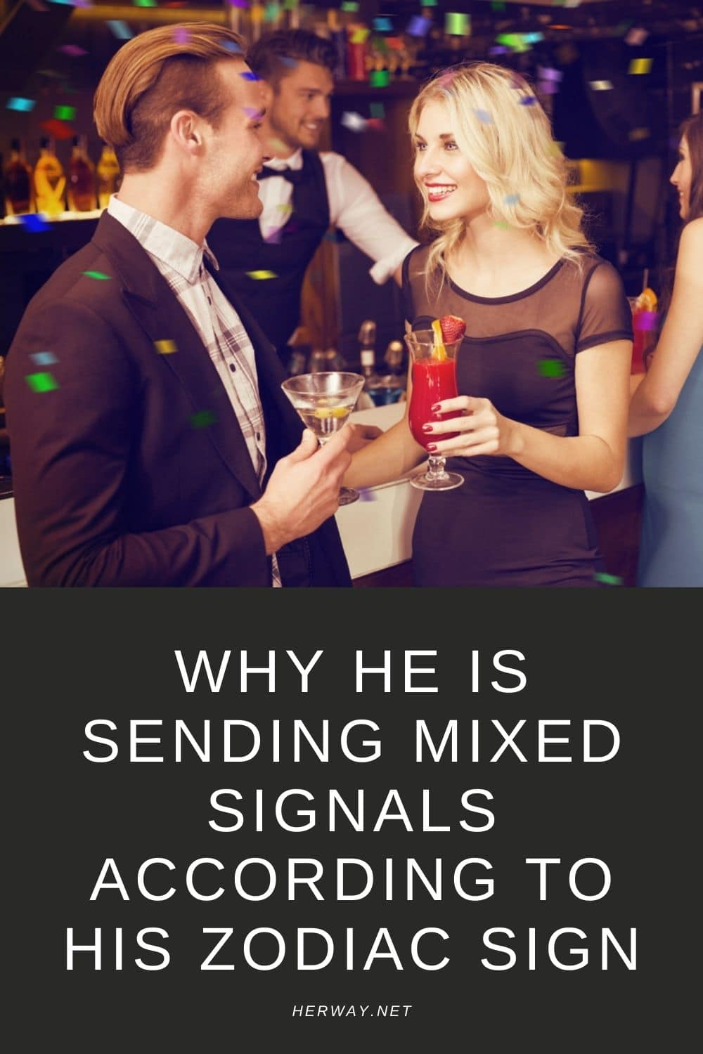 Why He Is Sending Mixed Signals According To His Zodiac Sign