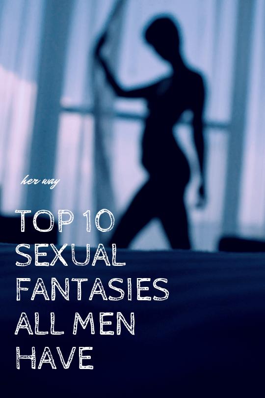 Top 10 Sexual Fantasies All Men Have