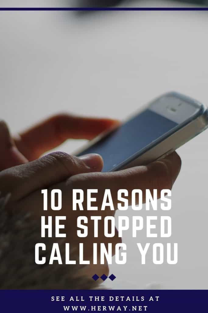 10 Reasons He Stopped Calling You