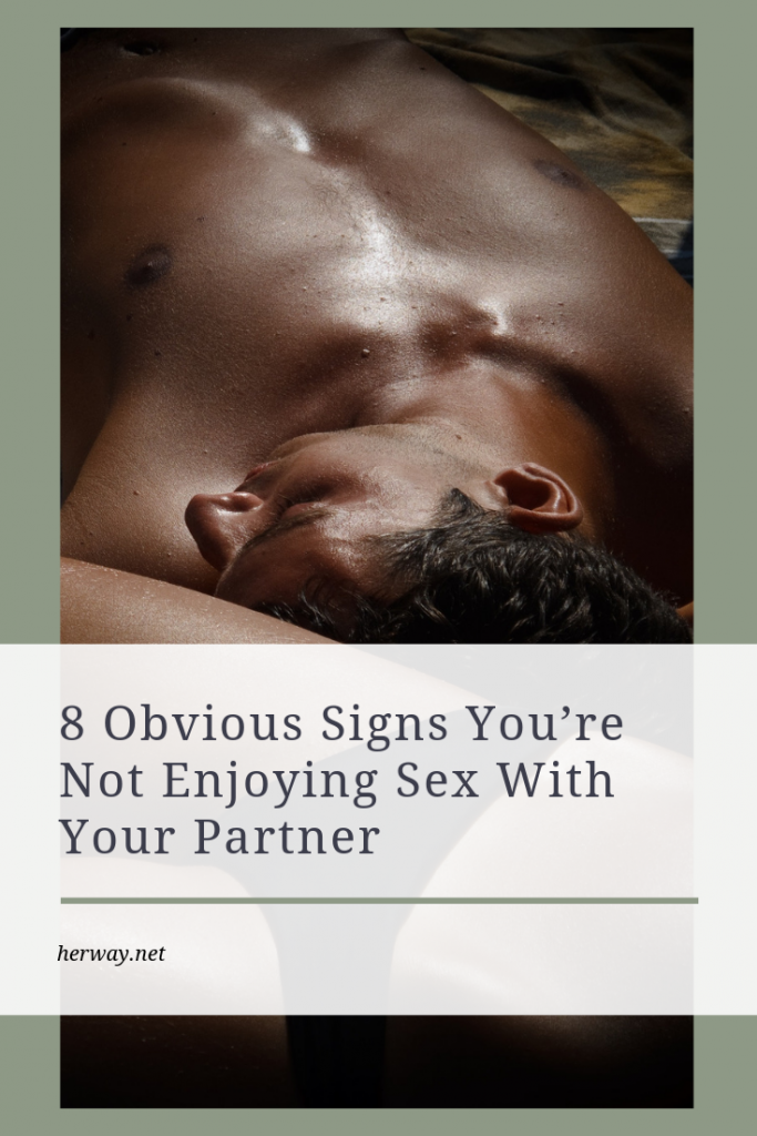 8 Obvious Signs You're Not Enjoying Sex With Your Partner