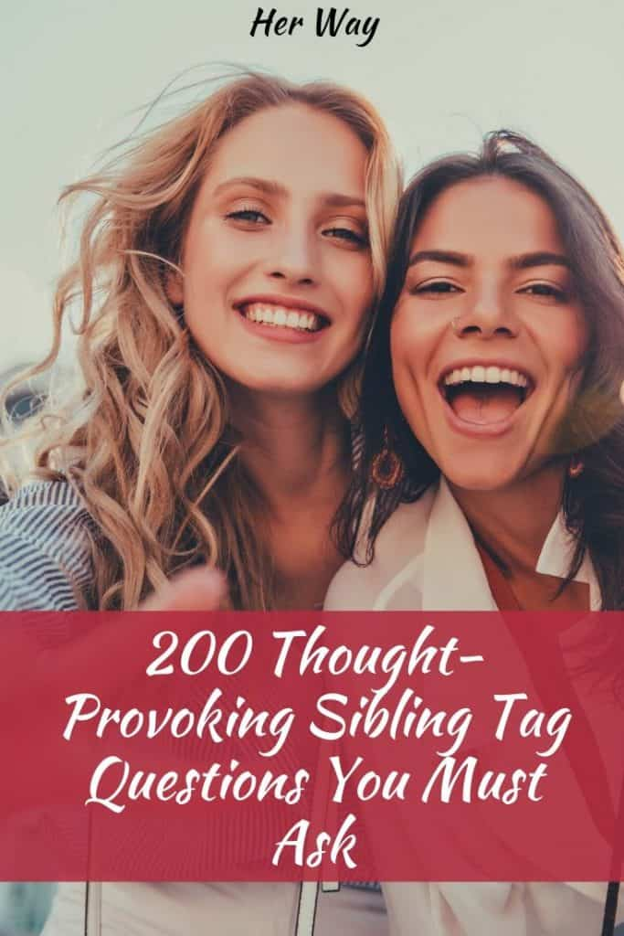 200 Thought-Provoking Sibling Tag Questions You Must Ask Pinterest