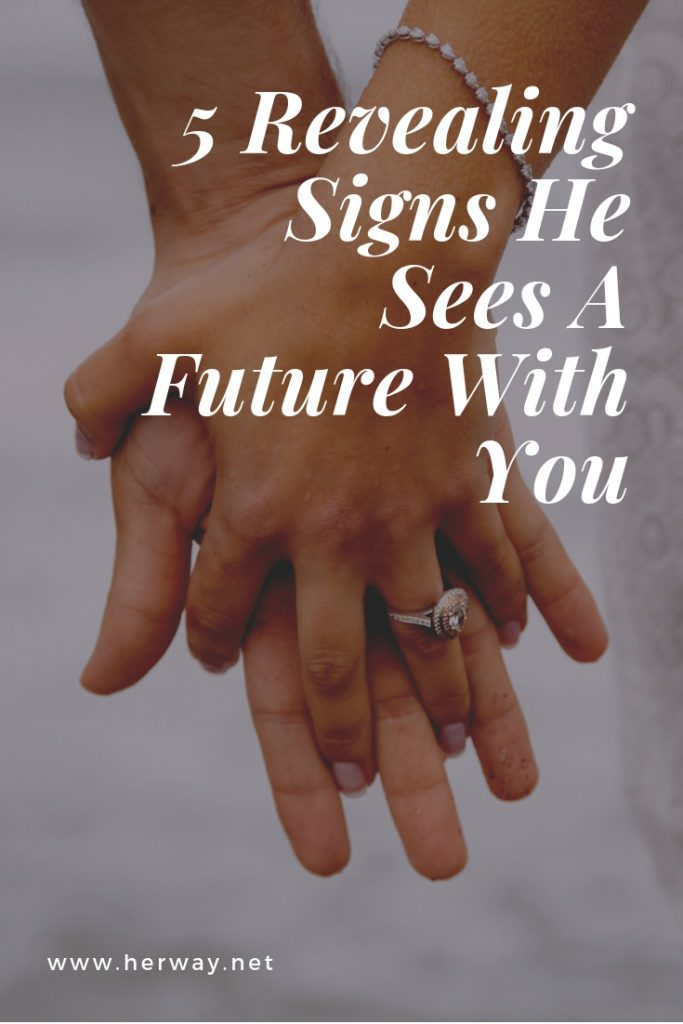 5 Revealing Signs He Sees A Future With You