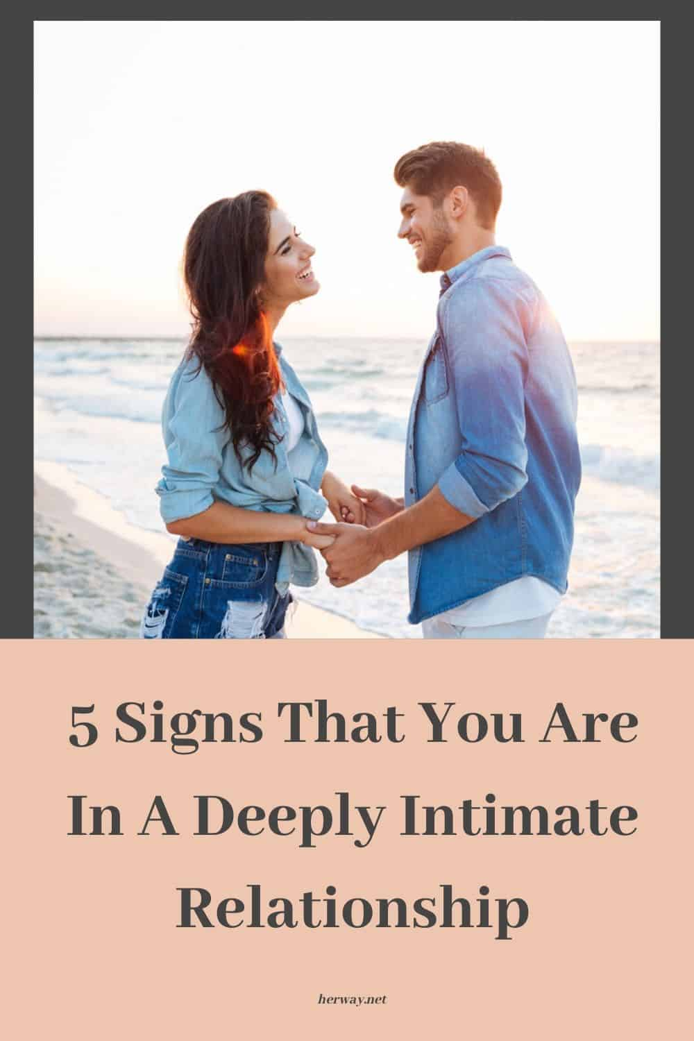 5 Signs That You Are In A Deeply Intimate Relationship
