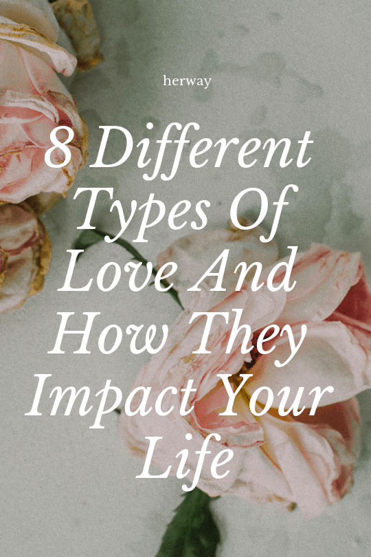 8 Different Types Of Love And How They Impact Your Life