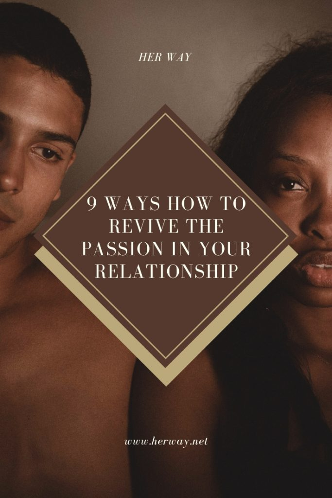 9 Ways How To Revive The Passion In Your Relationship