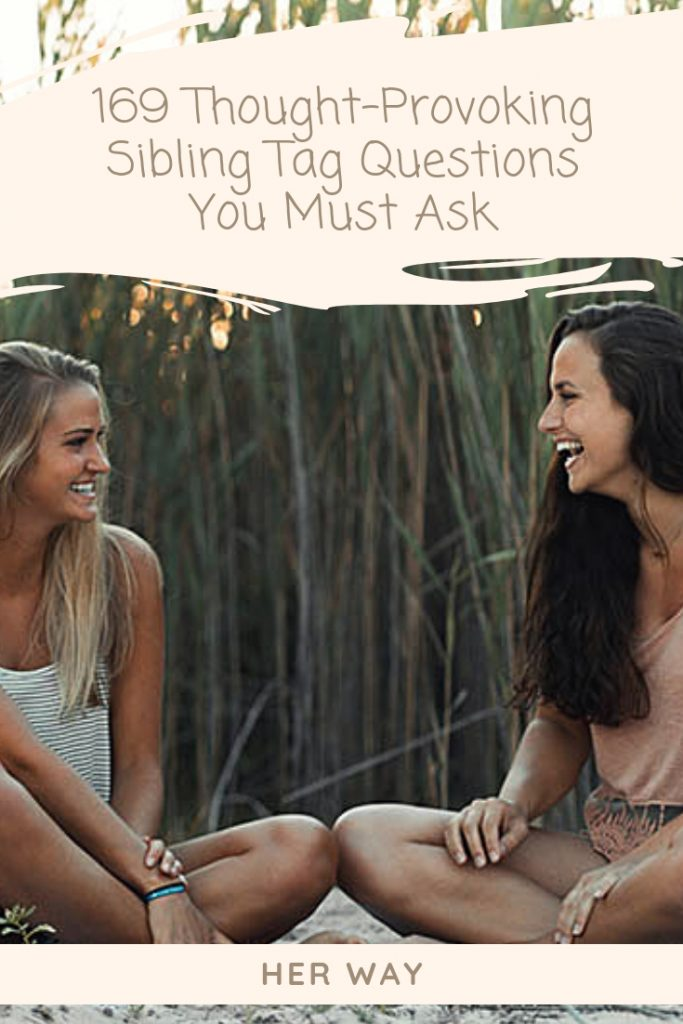 169 Thought-Provoking Sibling Tag Questions You Must Ask