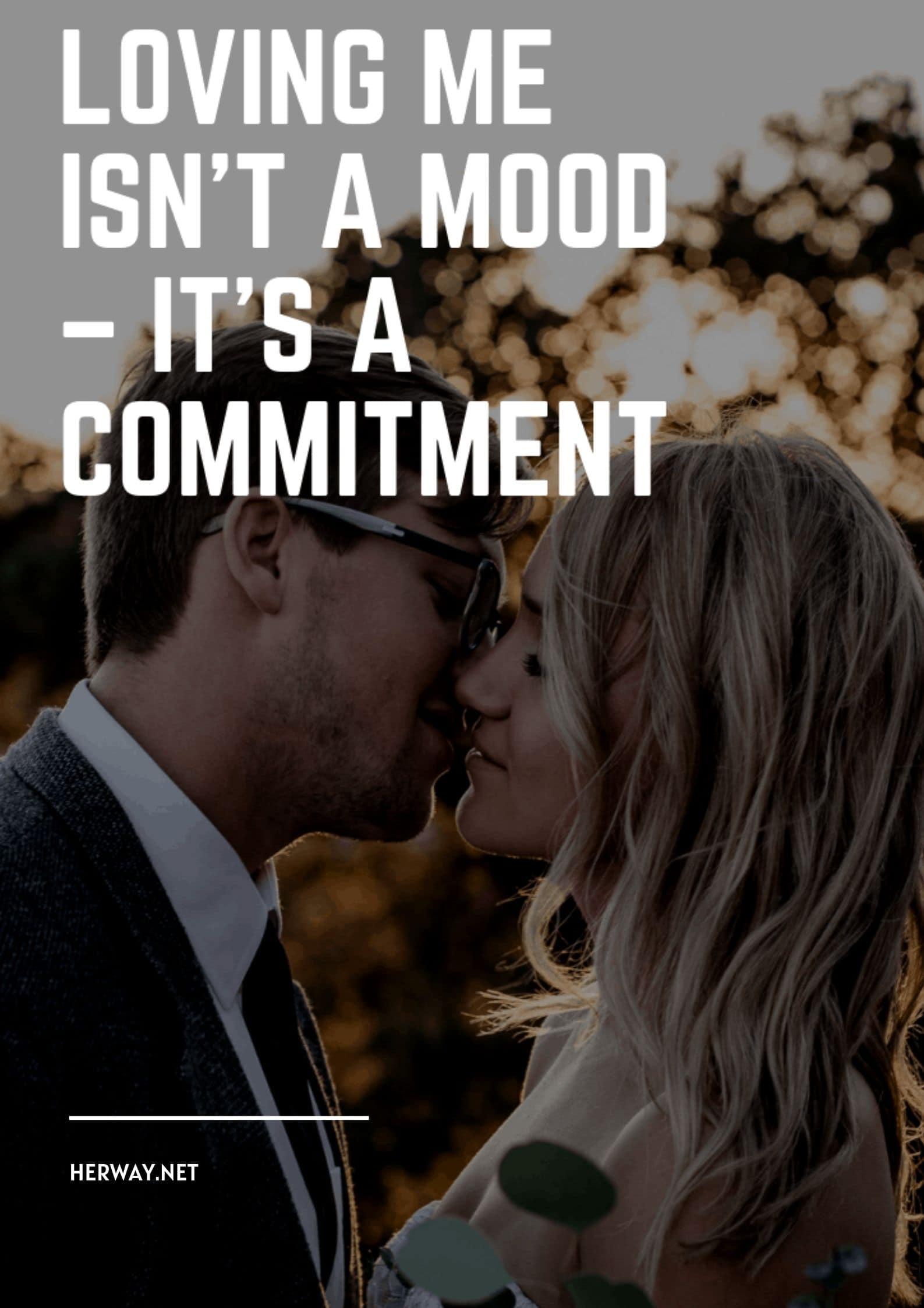 Loving Me Isn't A Mood – It's A Commitment