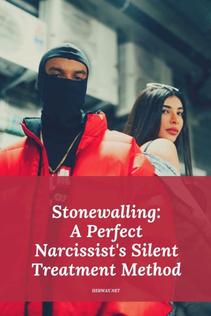 Stonewalling: A Perfect Narcissist's Silent Treatment Method