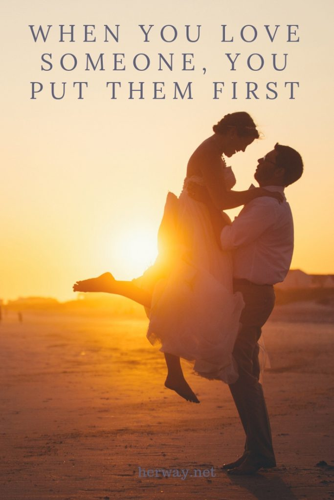 When You Love Someone, You Put Them First