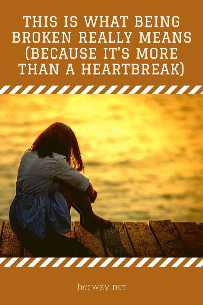 This Is What Being Broken Really Means (Because It's More Than A Heartbreak)
