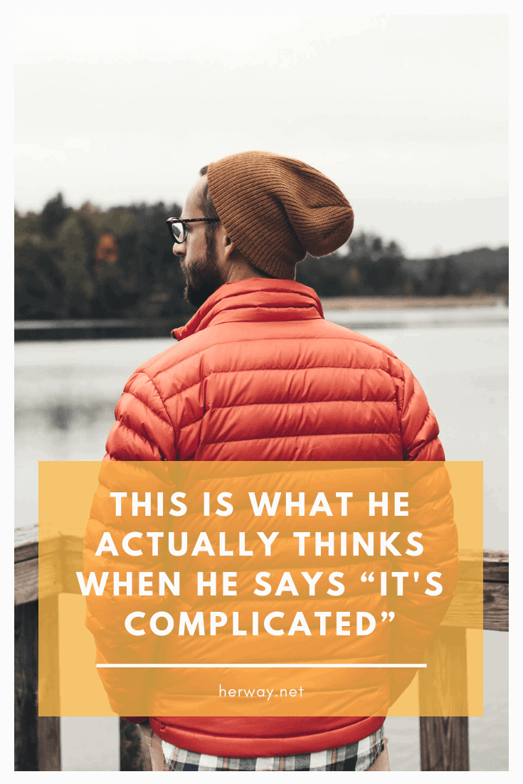 "This Is What He Actually Thinks When He Says ""It's Complicated"""