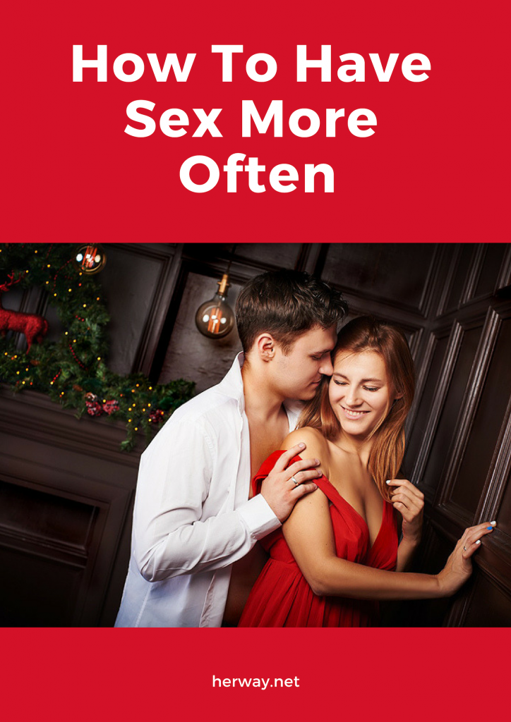 How To Have Sex More Often