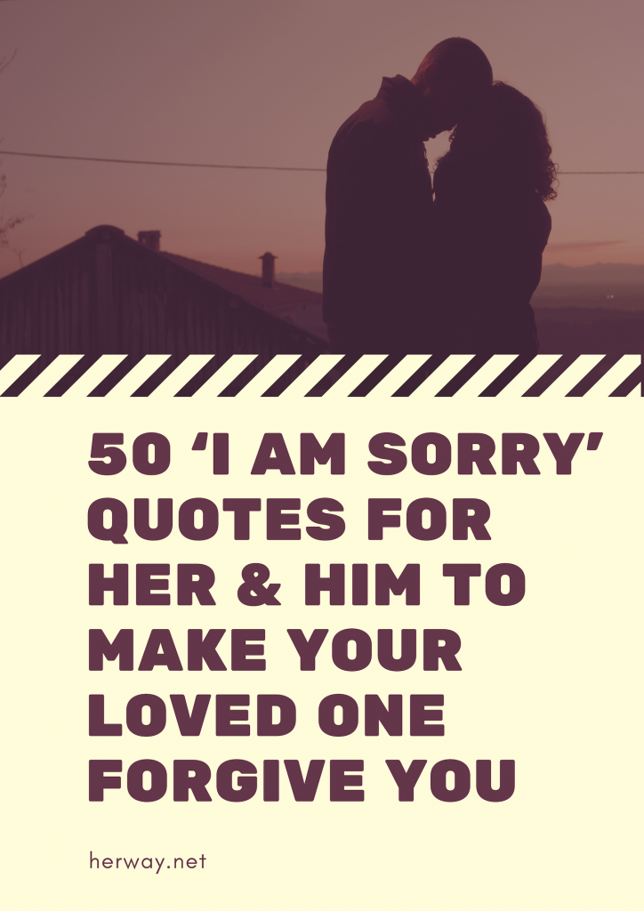 50 I Am Sorry Quotes For Her Him To Make Your Loved One Forgive You