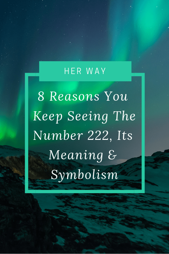 8 Reasons You Keep Seeing The Number 222 Its Meaning Symbolism