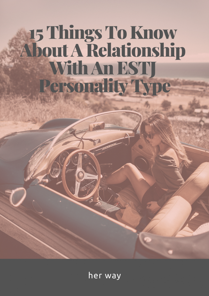 15 Things To Know About A Relationship With An ESTJ
