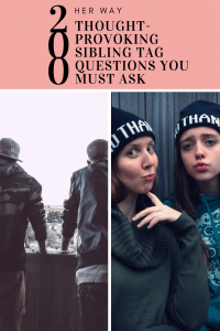 200 Thought-Provoking Sibling Tag Questions You Must Ask