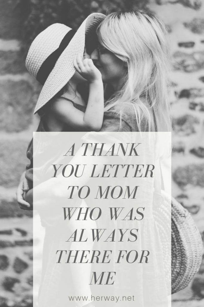 A Thank You Letter To Mom Who Was Always There For Me