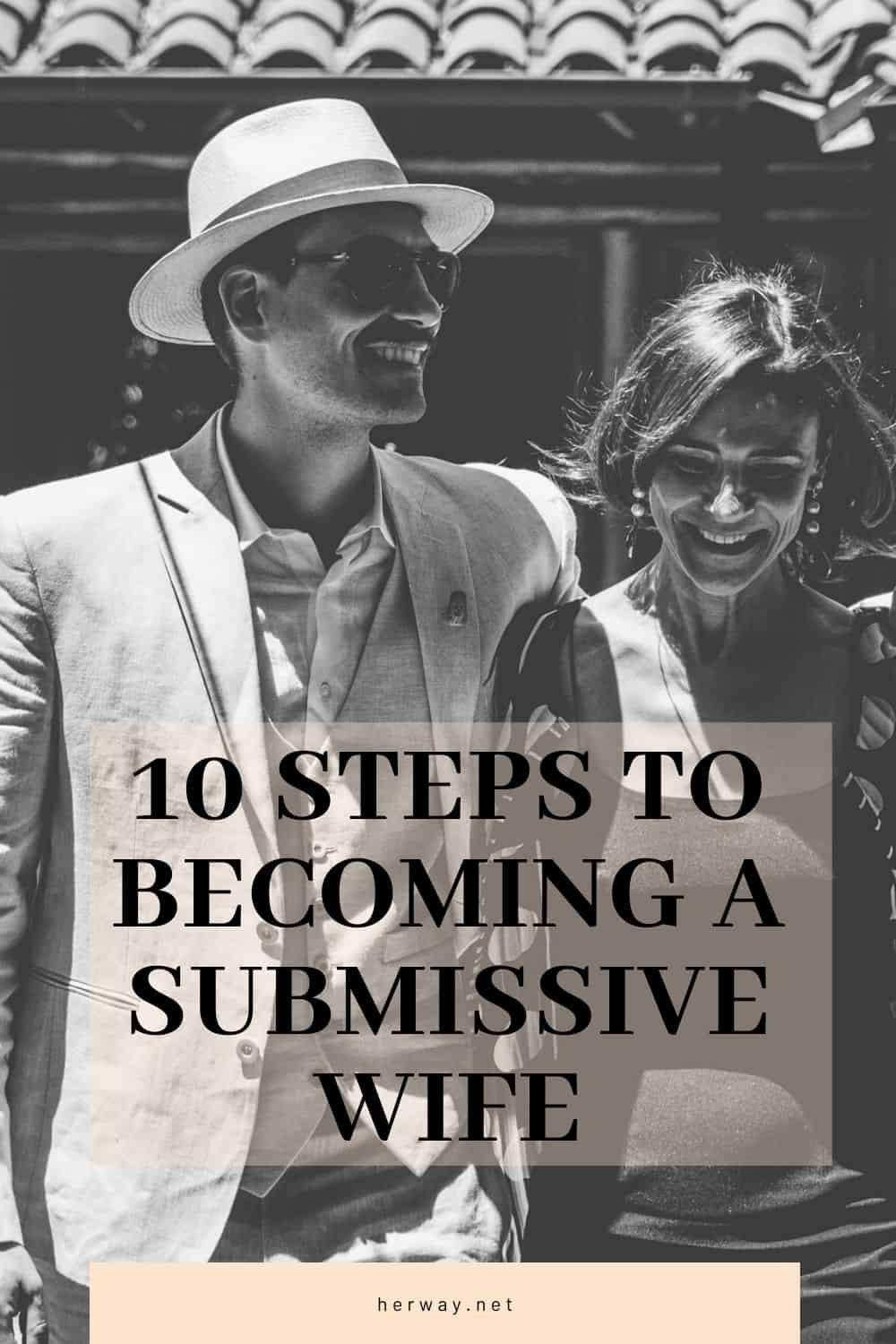 10 Steps To Becoming A Submissive Wife