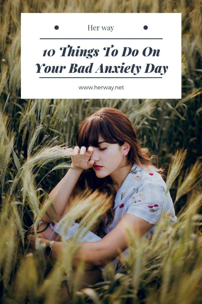 10 Things To Do On Your Bad Anxiety Day